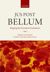 Jus Post Bellum – Mapping the Normative Foundations - Oxford Scholarship Online