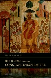 Religions of the Constantinian Empire - Oxford Scholarship Online