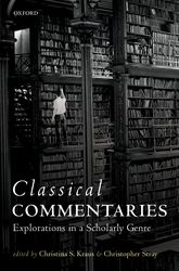 Classical CommentariesExplorations in a Scholarly Genre