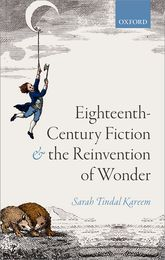 Eighteenth-Century Fiction and the Reinvention of Wonder - Oxford Scholarship Online