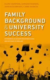 Family Background and University SuccessDifferences in Higher Education Access and Outcomes in England$