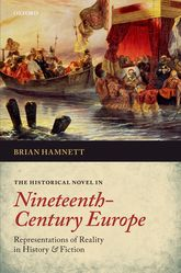 The Historical Novel in Nineteenth-Century EuropeRepresentations of Reality in History and Fiction$