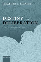 Destiny and DeliberationEssays in Philosophical Theology