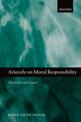Aristotle on Moral ResponsibilityCharacter and Cause