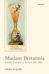 Madam BritanniaWomen, Church, and Nation 1712-1812