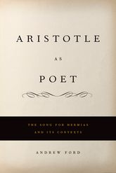 Aristotle as PoetThe Song for Hermias and Its Contexts