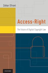 Access-Right – The Future of Digital Copyright Law - Oxford Scholarship Online