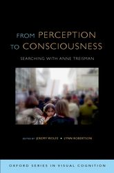 From Perception to ConsciousnessSearching with Anne Treisman
