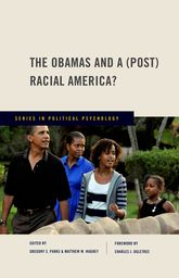 The Obamas and a (Post) Racial America? - Oxford Scholarship Online