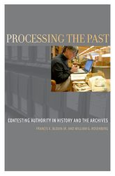 Processing the PastContesting Authorities in History and the Archives$