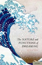 The Nature and Functions of Dreaming - Oxford Scholarship Online