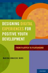 Designing Digital Experiences for Positive Youth DevelopmentFrom Playpen to Playground$