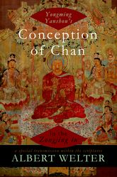 Yongming Yanshou's Conception of Chan in the Zongjing lu – A Special Transmission Within the Scriptures - Oxford Scholarship Online