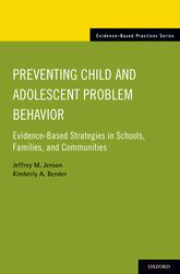 Preventing Child and Adolescent Problem Behavior – Evidence-Based Strategies in Schools, Families, and Communities - Oxford Scholarship Online