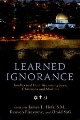 Learned IgnoranceIntellectual Humility among Jews, Christians and Muslims$