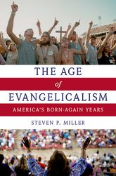 The Age of EvangelicalismAmerica's Born-Again Years