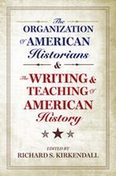 The Organization of American Historians and the Writing and Teaching of American History$