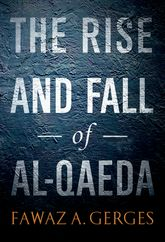 The Rise and Fall of Al-Qaeda - Oxford Scholarship Online