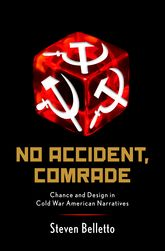 No Accident, Comrade – Chance and Design in Cold War American Narratives - Oxford Scholarship Online