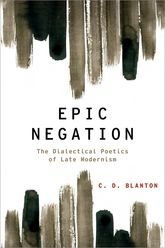 Epic Negation – The Dialectical Poetics of Late Modernism - Oxford Scholarship Online