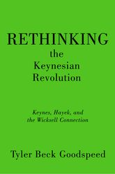 Rethinking the Keynesian RevolutionKeynes, Hayek, and the Wicksell Connection$