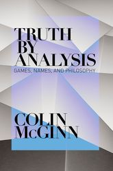 Truth by AnalysisGames, Names, and Philosophy$