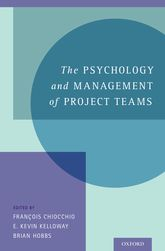 The Psychology and Management of Project Teams – An Interdisciplinary Perspective - Oxford Scholarship Online