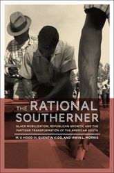 The Rational SouthernerBlack Mobilization, Republican Growth, and the Partisan Transformation of the American South$