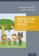 Navigating the Social World – What Infants, Children, and Other Species Can Teach Us - Oxford Scholarship Online