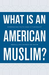 What Is an American Muslim? – Embracing Faith and Citizenship - Oxford Scholarship Online