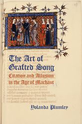 The Art of Grafted SongCitation and Allusion in the Age of Machaut