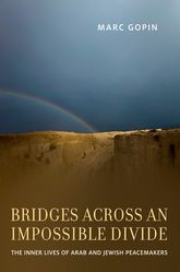 Bridges across an Impossible Divide – The Inner Lives of Arab and Jewish Peacemakers - Oxford Scholarship Online