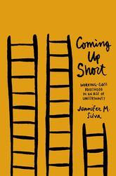 Coming Up ShortWorking-Class Adulthood in an Age of Uncertainty