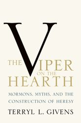 The Viper on the HearthMormons, Myths, and the Construction of Heresy$