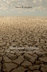 Abrahamic ReligionsOn the Uses and Abuses of History