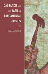Causation and its Basis in Fundamental Physics - Oxford Scholarship Online