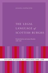 The Legal Language of Scottish BurghsStandardization and Lexical Bundles (1380-1560)$