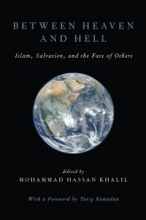 Between Heaven and HellIslam, Salvation, and the Fate of Others
