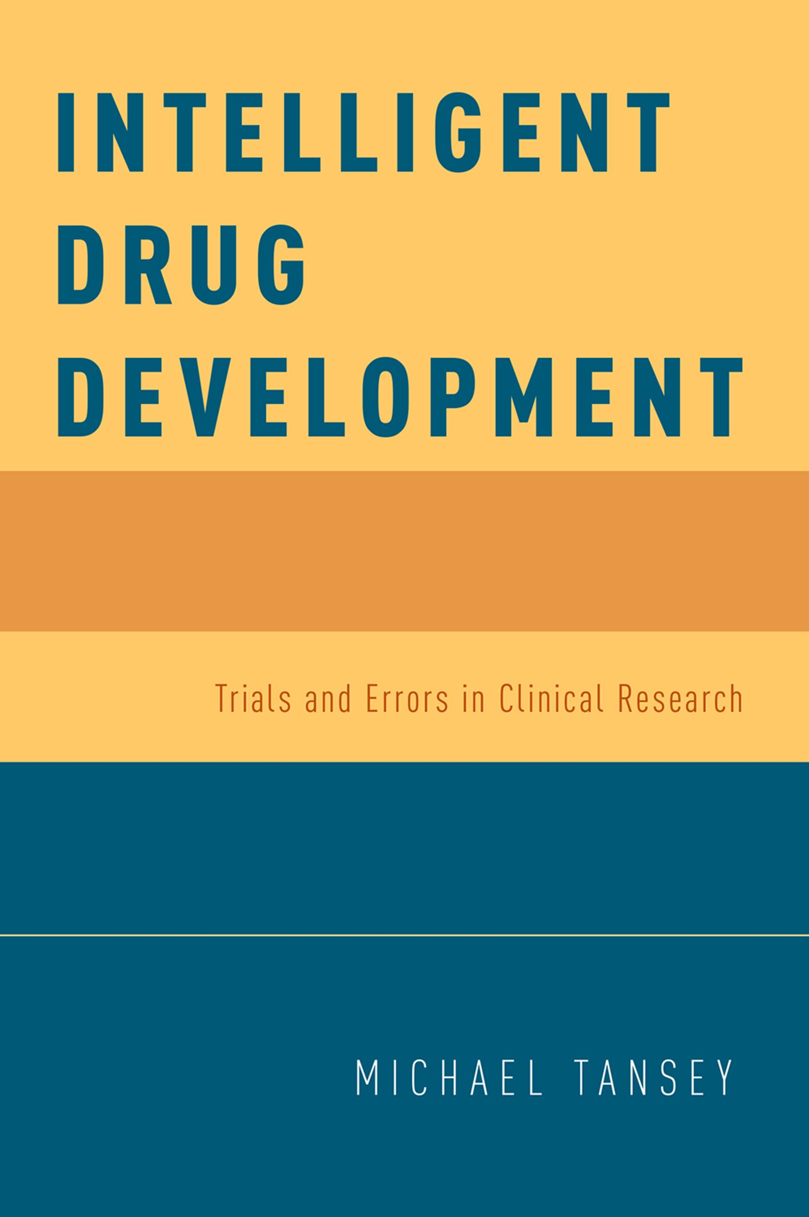 Intelligent Drug DevelopmentTrials and Errors in Clinical Research