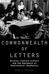 Commonwealth of Letters – British Literary Culture and the Emergence of Postcolonial Aesthetics - Oxford Scholarship Online